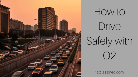 How to Drive Safely with O2