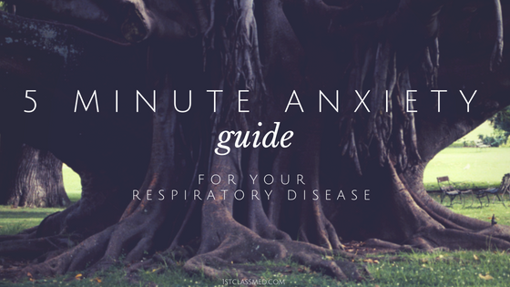 5 Minute anxiety guide for your respiratory disease