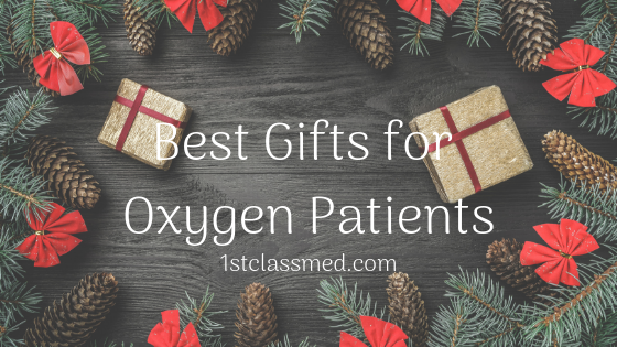 best gifts for oxygen patients