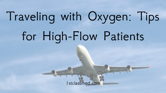 traveling with oxygen: tips for high-flow patients