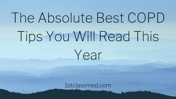 the absolute best copd tips you will read this year