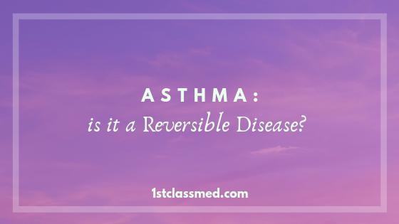 Asthma: is it a reversible disease?
