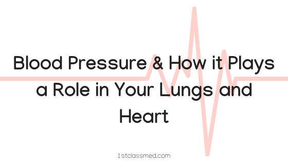 Blood Pressure & How it Plays a Role in Your Lungs and Heart