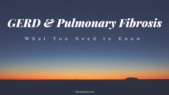 GERD & Pulmonary Fibrosis: WHat you need to know