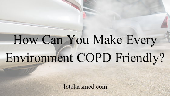 How Can You Make Every Environment COPD Friendly_