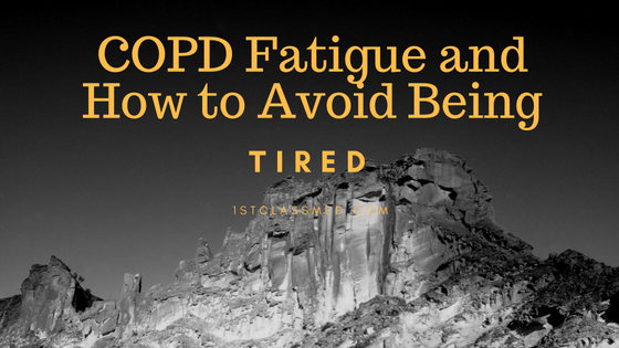 COPD Fatigue & How to Avoid Being Tired