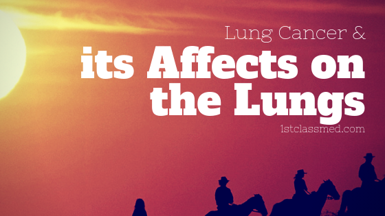 Lung Cancer & its affects on the lungs