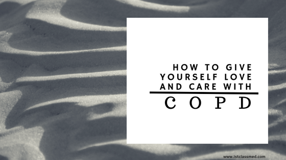 how to give yourself love and care with copd
