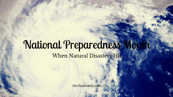 National Preparedness Month: When Natural Disasters Hit