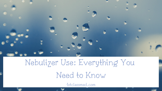Nebulizer Use_ Everything You Need to Know