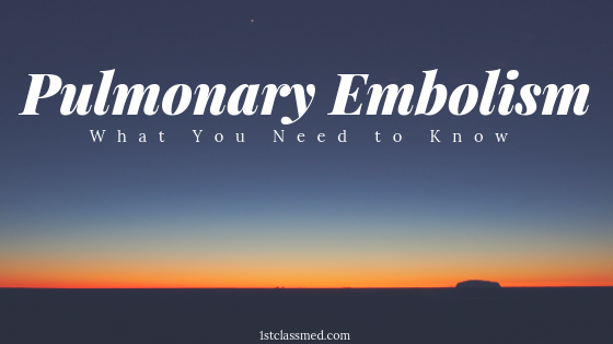 Pulmonary Embolism: What you need to know