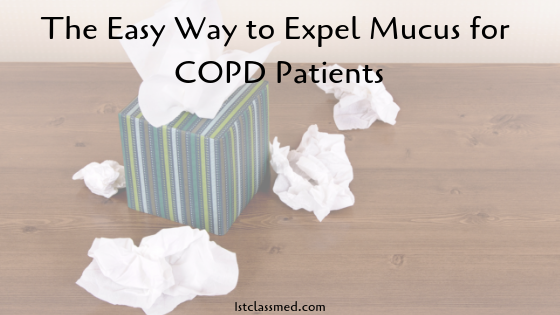 The Easy Way to Expel Mucus for COPD Patients