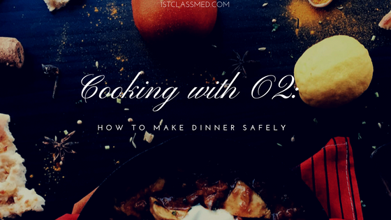 Cooking with O2: How to Make Dinner Safely