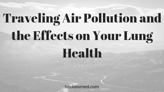 Traveling Air Pollution and the Effects of Your Lung Health