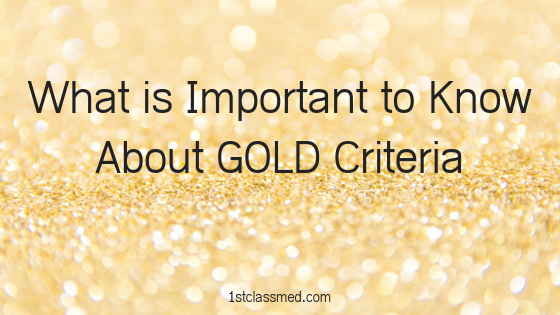 What is Important to Know About GOLD Criteria