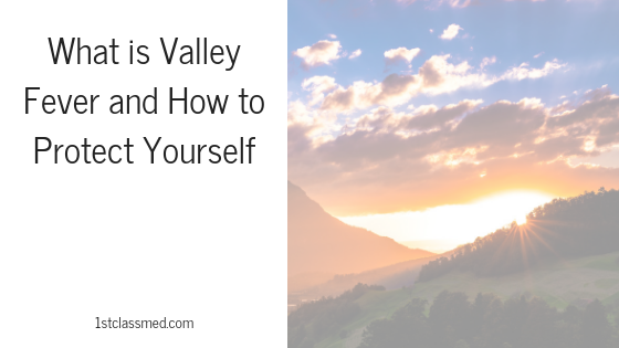 What is Valley Fever and How to Protect Yourself