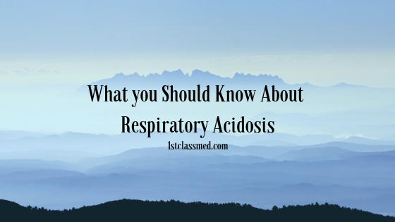 What you Should Know About Respiratory Acidosis