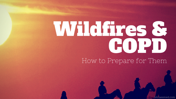 Wildfires and COPD: How to Prepare for Them