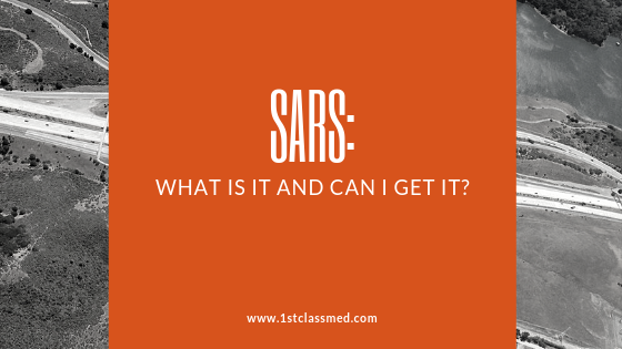 SARS: What is it and Can I Get it?