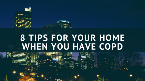 tips for your home when you have copd