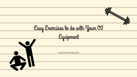 Easy Exercizes to do with Your O2 Equipment