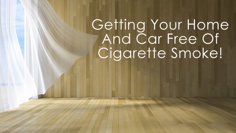 how to get cigarette smoke out of your home