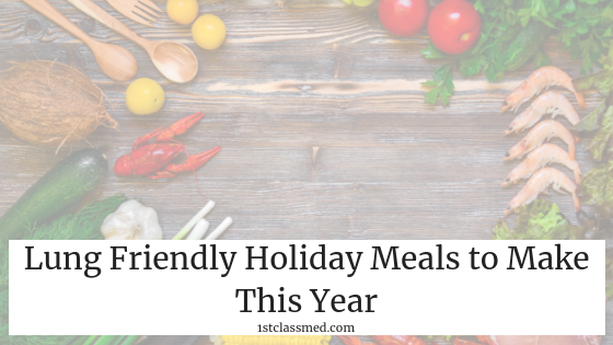 Lung Friendly Holiday Meals to Make This Year