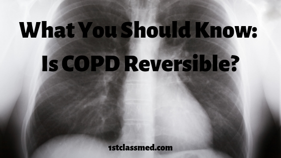 What You Should Know: Is COPD Reversible?